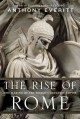 The Rise of Rome: The Making of the World's Greatest Empire (Hardcover Book) at Sears.com