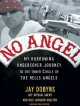 No Angel: My Harrowing Undercover Journey to the Inner Circle of the Hells Angels (Compact Disc Book) at Sears.com