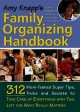 Amy Knapp's Family Organizing Handbook: 312 Mom-tested Super Tips, Tricks And Secrets to Take Care of Everything With Time Left for What Really Matters (Paperback Book) at Sears.com
