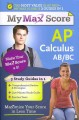 My Max Score AP Calculus AB/BC: Maximize Your Score in Less Time (Paperback Book) at Sears.com