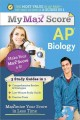 My Max Score Ap Biology: Maximize Your Score in Less Time (Paperback Book) at Sears.com