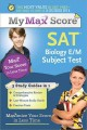 My Max Score SAT Biology E/M Subject Test: Maximize Your Score in Less Time (Paperback Book) at Sears.com