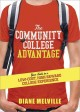 The Community College Advantage: Your Guide to a Low-Cost, High-Reward College Experience (Paperback Book) at Sears.com