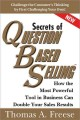 Secrets of Question Based Selling: How the Most Powerful Tool in Business Can Double Your Sales Results (Paperback Book) at Sears.com