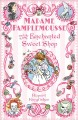 Madame Pamplemousse and the Enchanted Sweet Shop (Hardcover Book) at Sears.com