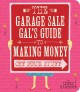 The Garage Sale Gal's Guide to Making Money Off Your Stuff (Paperback Book) at Sears.com