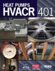 HVACR 401: Heat Pumps; Air Conditioning Contractors of America PHCC Educational Foundation Refrigeration Service Engineers Society (Paperback Book) at Sears.com