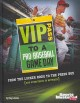 VIP Pass to a Pro Baseball Game Day: From the Locker Room to the Press Box (And Everything in Between) (Library Book) at Sears.com