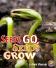 Seeds Go, Seeds Grow (Paperback Book) at Sears.com