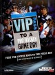 VIP Pass to a Pro Hockey Game Day: From the Locker Room to the Press Box (And Everything in Between) (Paperback Book) at Sears.com