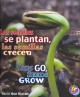 Las semillas se plantan, las semillas crecen / Seeds Go, Seeds Grow (Library Book) at Sears.com