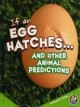 If an Egg Hatches... And Other Animal Predictions (Library Book) at Sears.com