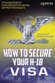 How to Secure Your H-1B Visa: A Practical Guide for International Professionals and Their US Employers (Paperback Book) at Sears.com