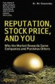 Reputation, Stock Price, and You: Why The Market Rewards Some Companies and Punishes Others (Paperback Book) at Sears.com