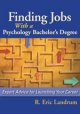 Finding Jobs With a Psychology Bachelor's Degree: Expert Advice for Launching Your Career (Paperback Book) at Sears.com