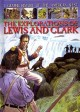 A Graphic History of the American West: The Explorations of Lewis and Clark (Library Book) at Sears.com