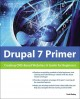 Drupal 7 Primer: Creating CMS-Based Websites: A Guide for Beginners (Paperback Book) at Sears.com