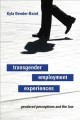 Transgender Employment Experiences: Gendered Perceptions and the Law (Paperback Book) at Sears.com