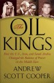 The Oil Kings: How the U.S., Iran, and Saudi Arabia Changed the Balance of Power in the Middle East (Hardcover Book) at Sears.com
