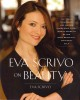 Eva Scrivo on Beauty: The Tools, Techniques, and Insider Knowledge Every Woman Needs to Be Her Most Beautiful, Confident Self (Hardcover Book) at Sears.com