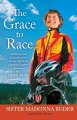The Grace to Race: The Wisdom and Inspiration of the 80-Year-Old World Champion Triathlete Known As the Iron Nun (Hardcover Book) at Sears.com