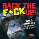 Back the F*ck Up!: Wild Animals That Don't Give a Sh*t! (Paperback Book) at Sears.com