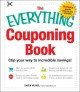 The Everything Couponing Book: Clip Your Way to Incredible Savings! (Paperback Book) at Sears.com