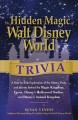 The Hidden Magic of Walt Disney World Trivia: A Ride-by-Ride Exploration of the History, Facts, and Secrets Behind the Magic Kingdom, Epcot, Disney's Hollywood Studios, and Disney's Animal Kingdom (Paperback Book) at Sears.com