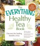 Everything Healthy Tea Book Discover the: Discover the Healing Benefits of Tea (Paperback Book) at Sears.com