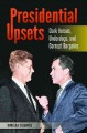 Presidential Upsets: Dark Horses, Underdogs, and Corrupt Bargains (Hardcover Book) at Sears.com