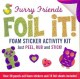 Furry Friends Foil It! Foam Sticker Activity Kit (Paperback Book) at Sears.com