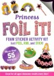 Princess Foil It! Foam Sticker Activity Kit (Hardcover Book) at Sears.com