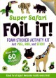 Safari Adventure Foil It! Foam Sticker Activity Kit (Hardcover Book) at Sears.com