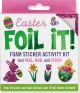 Easter Foil It! Foam Sticker Activity Kit (Paperback Book) at Sears.com