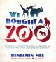 We Bought a Zoo: The Amazing True Story of a Young Family, a Broken-Down Zoo, and the 200 Wild Animals That Change Their Lives Forever (Compact Disc Book) at Sears.com