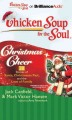 Chicken Soup for the Soul Christmas Cheer: 38 Stories of Santa, Christmases Past, and the Love of Family (Compact Disc Book) at Sears.com