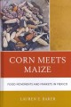 Corn Meets Maize: Food Movements and Markets in Mexico (Hardcover Book) at Sears.com