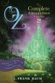 Oz, The Complete Collection, Volume 2: Dorothy and the Wizard in Oz / The Road to Oz / The Emerald City of Oz (Paperback Book) at Sears.com