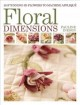 Floral Dimensions: 20 Stunning 3d Flowers to Machine Applique (Paperback Book) at Sears.com