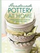 Handmade Pottery At Home: Simple Ceramics to Make on Your Kitchen Table (Paperback Book) at Sears.com