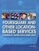 Foursquare and Other Location-Based Services: Checking In, Staying Safe & Being Savvy (Paperback Book) at Sears.com