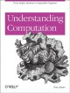 Understanding Computation: From Simple Machines to Impossible Programs (Paperback Book) at Sears.com