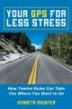 Your Gps for Less Stress: How Twelve Rules Can Take You Where You Want to Go (Paperback Book) at Sears.com