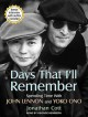 Days That I'll Remember: Spending Time With John Lennon and Yoko Ono, Bonus Material Includes New Exclusive Interview with Jonathan Cott (Compact Disc Book) at Sears.com
