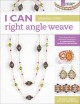 I Can Right Angle Weave: From Basic Stitch to Advanced Techniques, a Comprehensive Workbook for Beaders (Paperback Book) at Sears.com