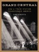 Grand Central: How a Train Station Transformed America (Hardcover Book) at Sears.com