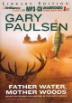 Father Water, Mother Woods: Essays on Fishing and Hunting in the North Woods: Library Edition (MP3-CD Book) at Sears.com