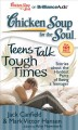 Chicken Soup for the Soul Teens Talk Tough Times: Stories About the Hardest Part of Being a Teenager: Library Edition (Compact Disc Book) at Sears.com