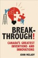 Breakthrough!: Canada's Greatest Inventions and Innovations (Paperback Book) at Sears.com