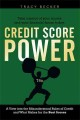 Credit Score Power: A View into the Misunderstood Rules of Credit and What Makes for the Best Scores (Paperback Book) at Sears.com